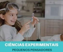 Ciências Experimentais para crianças - Pequenos Pensadores
